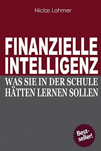 Finanzielle Intelligenz: Was Sie in der Schule haetten lernen sollen