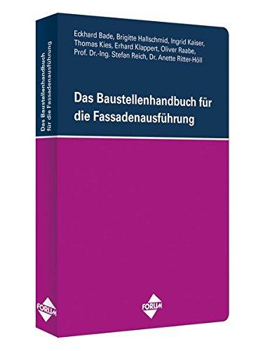 Das Baustellenhandbuch für die Fassadenausführung (Baustellenhandbücher)