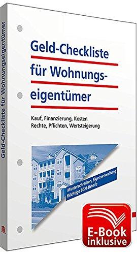 Geld-Checkliste für Wohnungseigentümer inkl. E-Book: Kauf, Finanzierung, Kosten; Rechte, Pflichten, Wertsteigerung