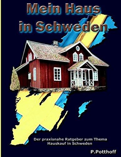 Mein Haus in Schweden: Der praxisnahe Ratgeber zum Thema Hauskauf in Schweden