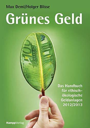 Grünes Geld: Das Handbuch für ethisch-ökologische Geldanlagen