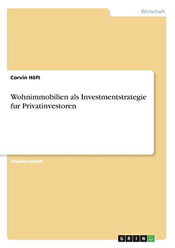 Wohnimmobilien als Investmentstrategie fur Privatinvestoren