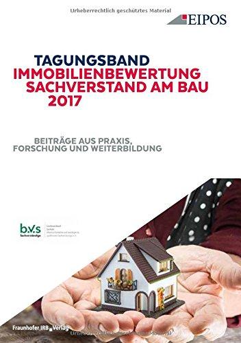 Tagungsband Immobilienbewertung und Sachverstand am Bau 2017: Band zur Tagung am 15. und 16. Juni 2017. Beiträge aus Praxis, Forschung und Weiterbildung.