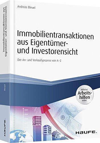Immobilientransaktionen aus Eigentümer- und Investorensicht - inkl. Arbeitshilfen online: Der An- und Verkaufsprozess von A-Z (Haufe Fachbuch)