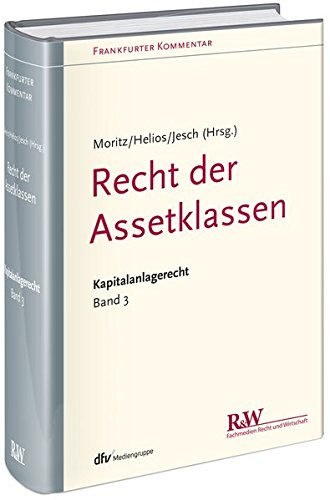 Frankfurter Kommentar zum Kapitalanlagerecht, Band 3: Recht der Assetklassen