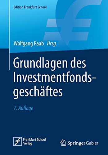Grundlagen des Investmentfondsgeschäftes (Edition Frankfurt School)