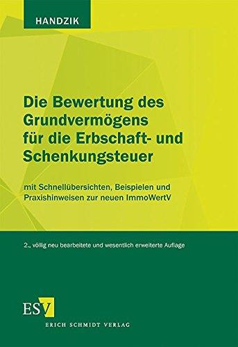 Die Bewertung des Grundvermögens für die Erbschaft- und Schenkungsteuer: mit Schnellübersichten, Beispielen und Praxishinweisen zur neuen ImmoWertV