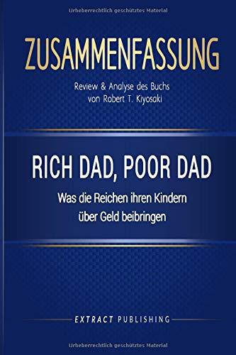 Zusammenfassung: Rich Dad, Poor Dad: Review & Analyse des Buchs von Robert Kiyosaki