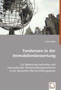 Tendenzen in der Immobilienbewertung: Zur Bedeutung nationaler und internationaler Wertermittlungsverfahren in der deutschen Wertermittlungspraxis