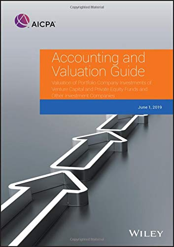 Accounting and Valuation Guide: Valuation of Portfolio Company Investments of Venture Capital and Private Equity Funds and Other Investment Companies (Aicpa Accounting and Valuation Guide)