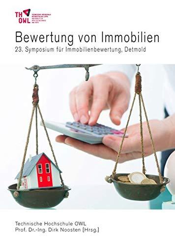 Bewertung von Immobilien: 23. Symposium für Immobilienbewertung